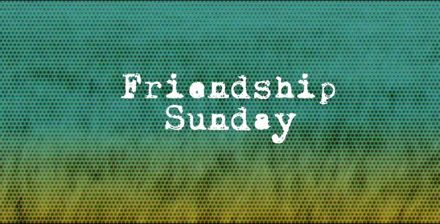 Image result for friendship sunday